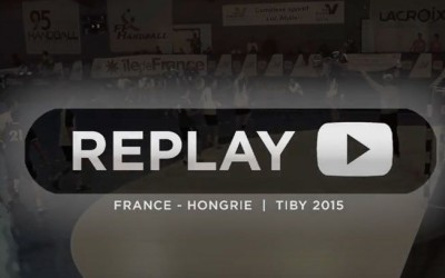 Replay #1   France - Hongrie   TIBY 2015